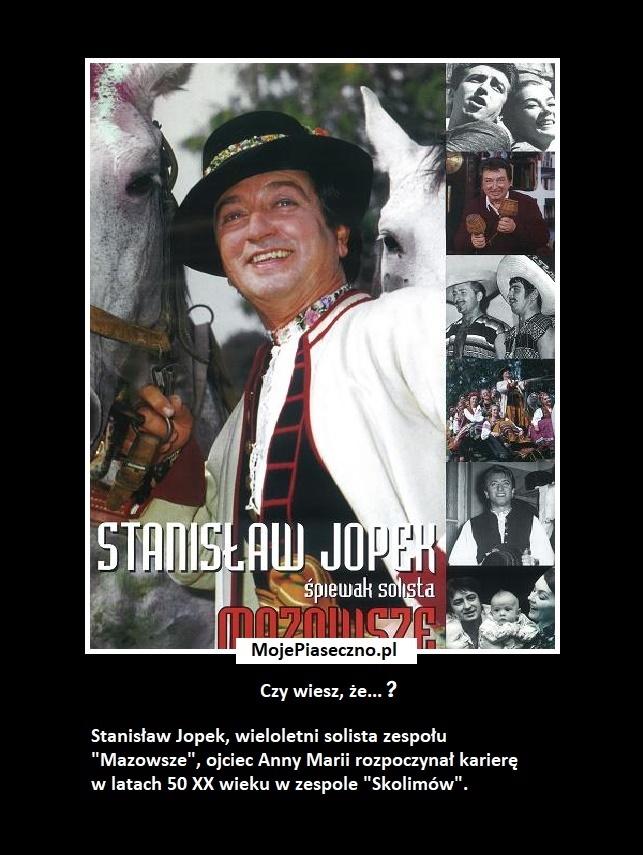 Czy wiesz, że Stanisław Jopek solista zespołu…